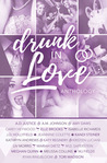 Drunk in Love: A Wedding Anthology of Sweet and Steamy Romantic Short Stories