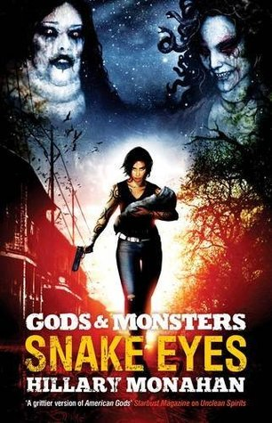 Gods and monsters: snake eyes by Hillary Monahan