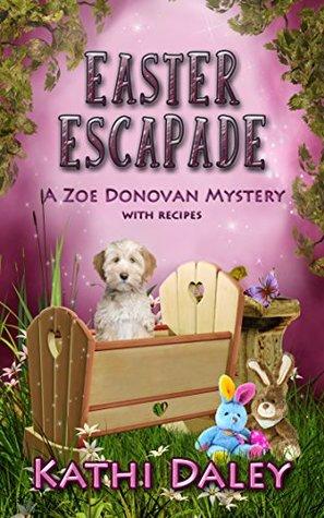 Easter Escapade (Zoe Donovan Mystery #24)