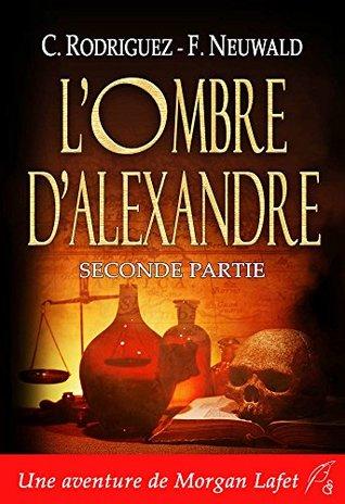 L'ombre d'Alexandre: Seconde partie (Morgan Lafet t. 2)