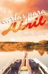 Cartas para Abril by Paula Ramos González