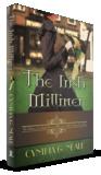The Irish Milliner by Cynthia G. Neale