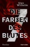 Die sieben Farben des Blutes by Uwe Wilhelm