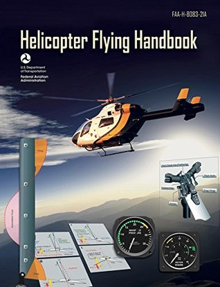 Helicopter Flying Handbook: FAA 8083-21a (2012 Revision)