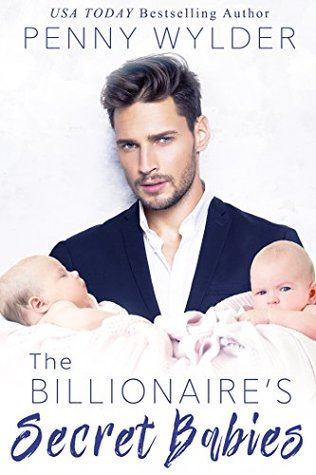 The Billionaire's Secret Babies by Penny Wylder