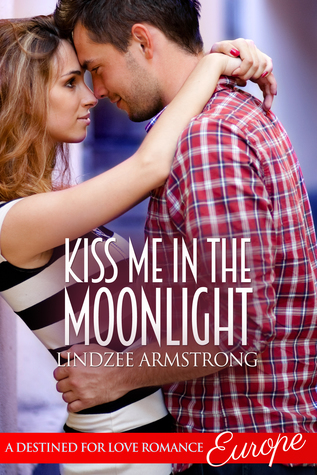 Kiss Me in the Moonlight (A Destined for Love Romance) (ePUB)