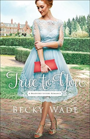 True to You(Bradford Sisters Romance 1)
