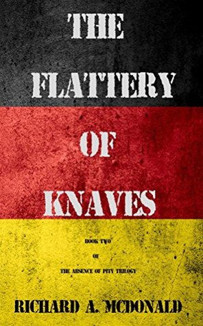 the-flattery-of-knaves-the-absence-of-pity-trilogy-book-2