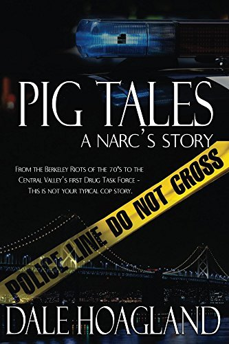Pig Tales a narc's story