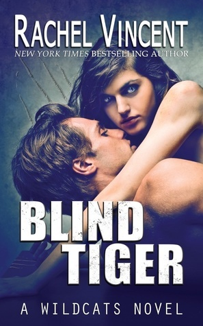 Blind Tiger (Wildcats, #2)