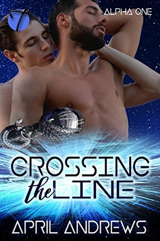 Recent Release Review:  Crossing the Line (Alpha One Book 1) by April Andrews