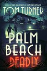 Palm Beach Deadly (Charlie Crawford Mystery, #3)