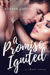 A Promise Ignited by Anissa Garcia