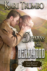 Dreams in Deadwood by Kari Trumbo