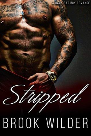 Stripped A Dark Bad Boy Romance by Brook Wilder