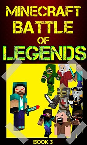 Minecraft: Battle of Legends Book 3 (An Unofficial Minecraft Book): Minecraft Books, Minecraft Handbook, Minecraft Comics, Wimpy Tales