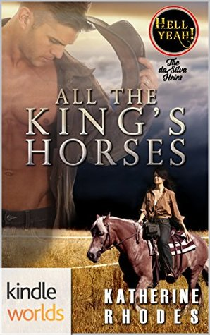 All the King's Horses (Hell Yeah!; The da Silva Heirs #1)