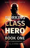 Working Class Hero (The Autobiography of Billy B., a Hyper Human, #1)
