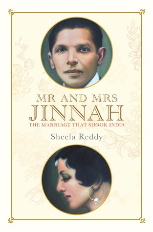 Mr And Mrs Jinnah The Marriage That Shook India By Sheela Reddy