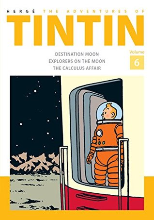 The Adventures of Tintin Volume 6: Destination Moon / Explorers on The Moon / The Calculus Affair