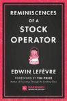 Reminiscences of a Stock Operator: The classic novel based on the life of legendary stock market speculator Jesse Livermore (Harriman Definitive Editions)