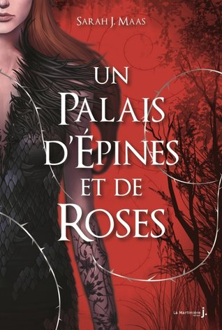 Un Palais d'Épines et de Roses (A Court of Thorns and Roses, #1)