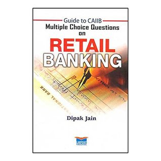 Guide to CAIIB - Multiple Choice Questions on Retail Banking