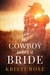 The Cowboy Takes A Bride (W...