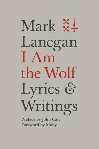 I Am the Wolf: Lyrics and Writings