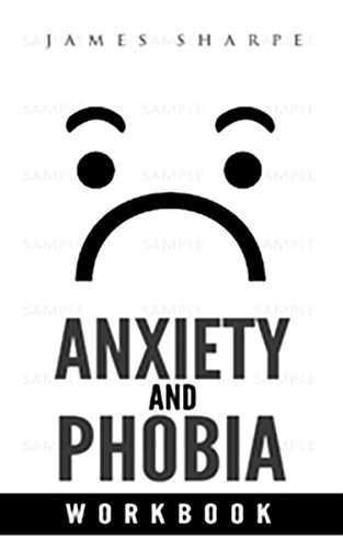 The Anxiety and Phobia Workbook (The High Self Esteem Series 1)