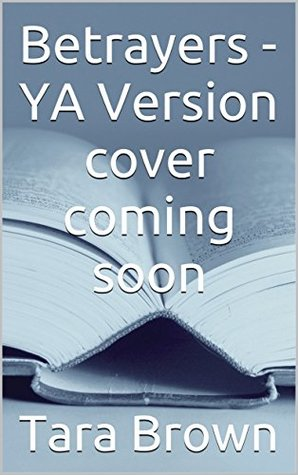 Betrayers - YA Version (The Devil's Roses (YA version) Book 9)
