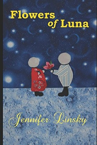 Flowers of Luna by Jennifer Linsky