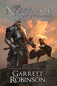 The Nightblade Epic, Volume One by Garrett Robinson