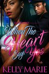 When the Heart Says Yes by Kelly Marie