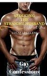Seducing the Straight Husband Part One