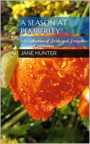 A Season at Pemberley: A Collection of Pride and Prejudice Sensual Intimates