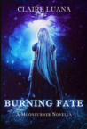 Burning Fate (Moonburner, #0.5)