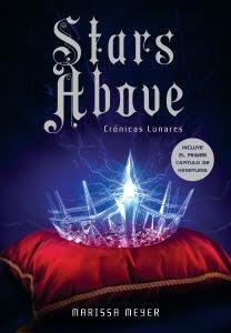 Stars Above (Crónicas Lunares, #4.5)