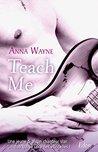 Teach me by Anna Wayne