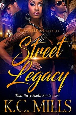 Street Legacy : That Dirty South Kinda Luv