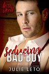 Seducing the Bad Boy (Kiss & Tell Contemporary Romance Book 1)