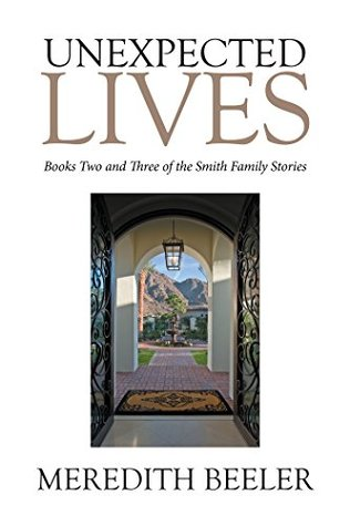 Unexpected Lives: Books Two and Three of the Smith Family Stories