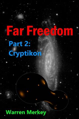 Cryptikon Far Freedom Part 2