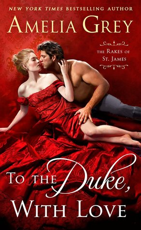 To the Duke, with Love (The Rakes of St. James, #2)