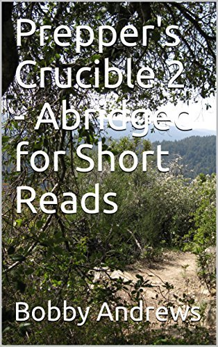 Prepper's Crucible 2 - Abridged for Short Reads