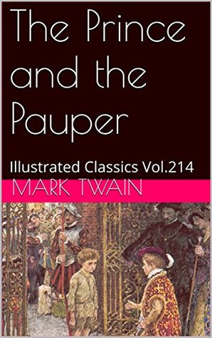 The Prince and the Pauper: Illustrated Classics Vol.214
