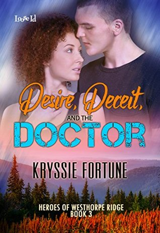 Desire, Deceit, and the Doctor by Kryssie Fortune