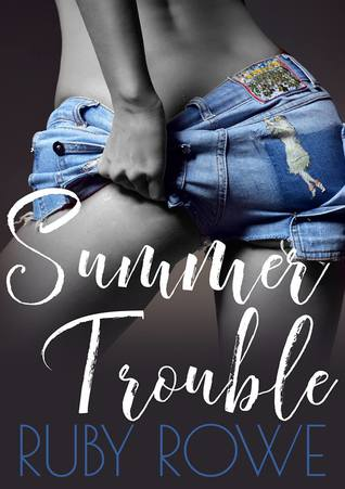 Summer Trouble by Ruby Rowe