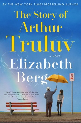 The Story of Arthur Truluv - Elizabeth Berg