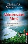 Mörderisches Menü by Christof A. Niedermeier
